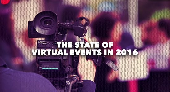 The State of Virtual Events in 2016